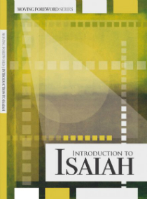 Moving Foreword Series | Introduction to Isaiah