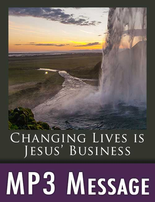 Changing Lives Is Jesus's Business