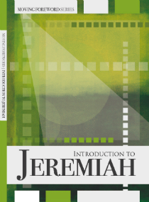 Moving Foreword Series | Introduction to Jeremiah