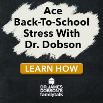 Back-To-School Challenge--a 5-day series from Dr. James Dobson