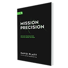 Carry out the Church's mission with precision