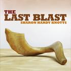 The Last Blast By Sharon Hardy Knotts