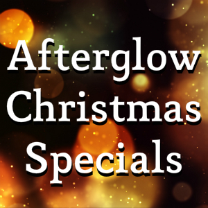 Afterglow Christmas Specials