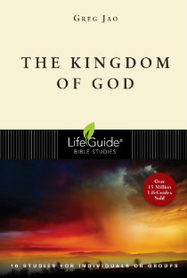 """""""The Kingdom of God"""" (LifeGuide Bible Study) by Greg Jao (booklet)"""