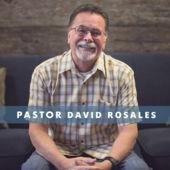 Pastor David Rosales Podcast