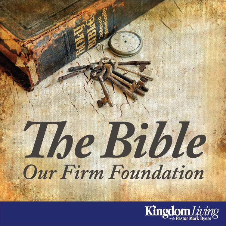 The Bible: Our Firm Foundation Series
