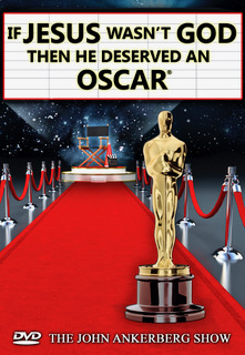 If Jesus Wasn't God Then He Deserved An Oscar
