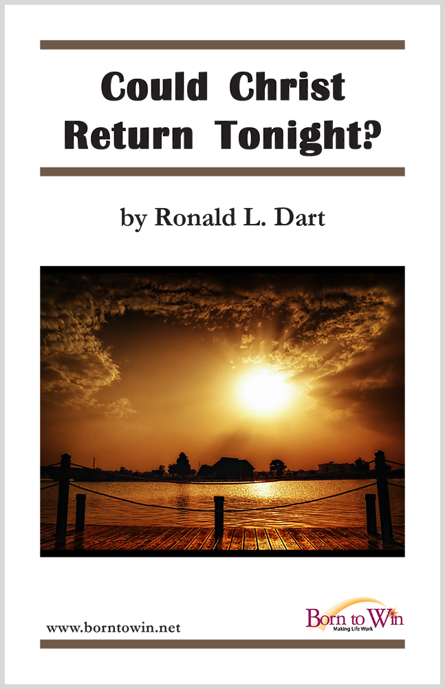 Could Christ Return Tonight? (Free Booklet)