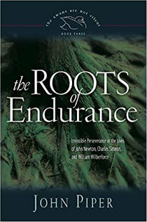 The Roots of Endurance Book by John Piper
