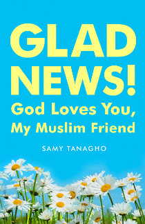"""Glad News! God Loves You My Muslim Friend"" by Samy Tanagho"