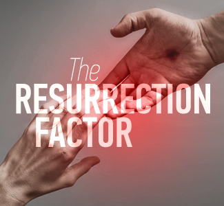 The Resurrection Factor – Single Easter Message