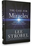 In thanks for your gift, you can receive The Case for Miracles, BOOK