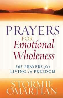 Prayers for Emotional Wholeness: 365 Prayers for Living in Freedom by Stormie Omartian