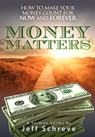 Money Matters: How to Make Your Money Count for Now and Forever