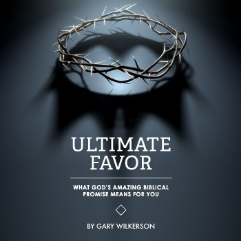 FREE eBook: Ultimate Favor by Gary Wilkerson