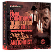 Tribulation Rising: The Jewish People and the Antichrist
