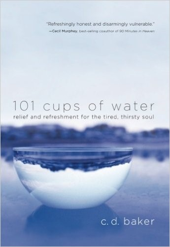 101 Cups of Water by C. David Baker