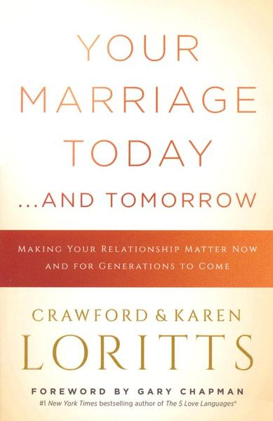 Your Marriage Today . . . and Tomorrow