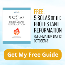 Download your FREE study guide on the 5 Solas of the Protestant Reformation!