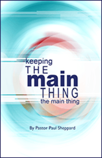 """Keeping the Main Thing the Main Thing"" (booklet)"