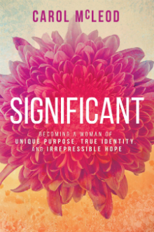 Significant: Becoming a Woman of Unique Purpose, True Identity, and Irrepressible Hope