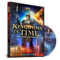 Kingdoms in Time: History's Greatest Bible Prophecies