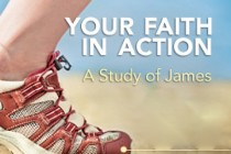 James: Your Faith in Action