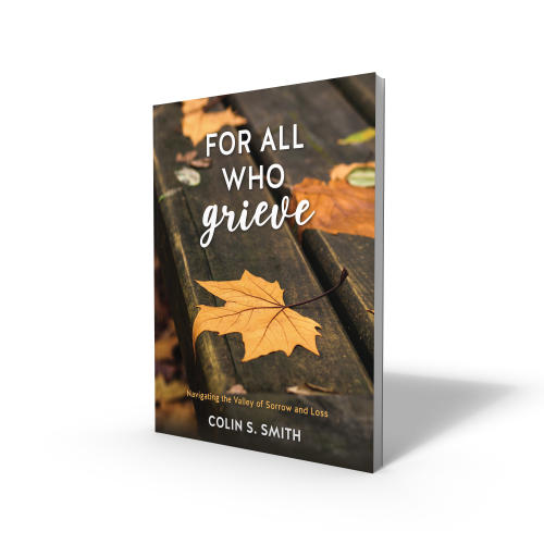 For All Who Grieve Book by Colin Smith