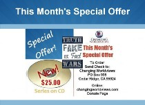 MONTHLY SPECIAL OFFER – Truth Wars: Fake vs. Fact CD Series