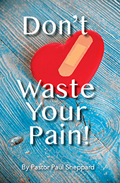 """Don't Waste Your Pain!"" (booklet)"