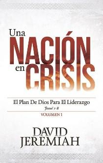 Una nación en crisis, Vol. 1: El plan de Dios para