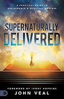 Supernaturally Delivered! (Book & 3-CD Set)