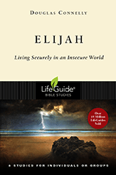 """""""Elijah: Living Securely in an Insecure World"""" (Bible Study Guide)"""