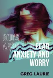 """""""God's Answer to Fear, Worry, and Anxiety!"""""""