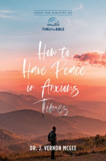 How to Have Peace in Anxious Times