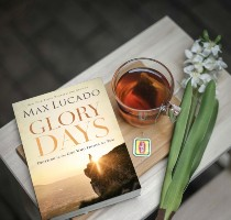 Glory Days by Max Lucado
