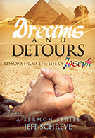 Dreams and Detours: Lessons from the Life of Joseph - Series