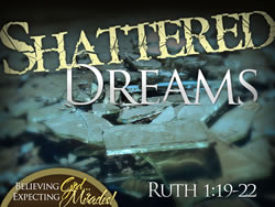 Shattered Dreams – single message from series: Believing God…Expecting Miracles
