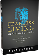 FEARLESS LIVING IN TROUBLED TIMES: AVAILABLE NOW FOR YOUR GIFT OF ANY AMOUNT