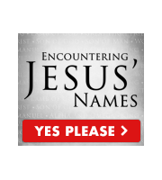Encounter the Power of Jesus' Names