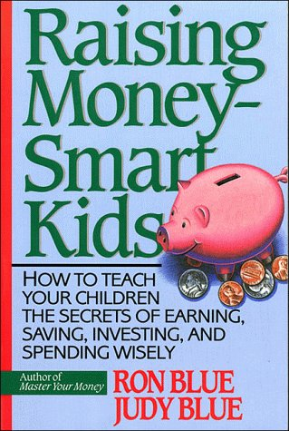 Raising Money Smart Kids by Ron & Judy Blue