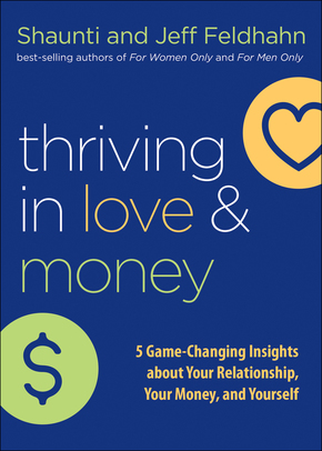 Thriving in Love & Money by Shaunti and Jeff Feldhahn