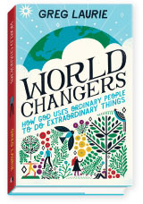 In thanks for your gift, you can receive World Changers, by Greg Laurie