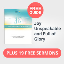 FREE GUIDE & SERMONS: Joy Unspeakable and Full of Glory
