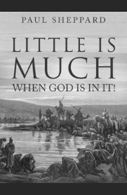 Little Is Much (When God is in it!) (Booklet)