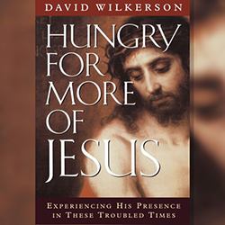 FREE Book: Hungry for More of Jesus by David Wilkerson