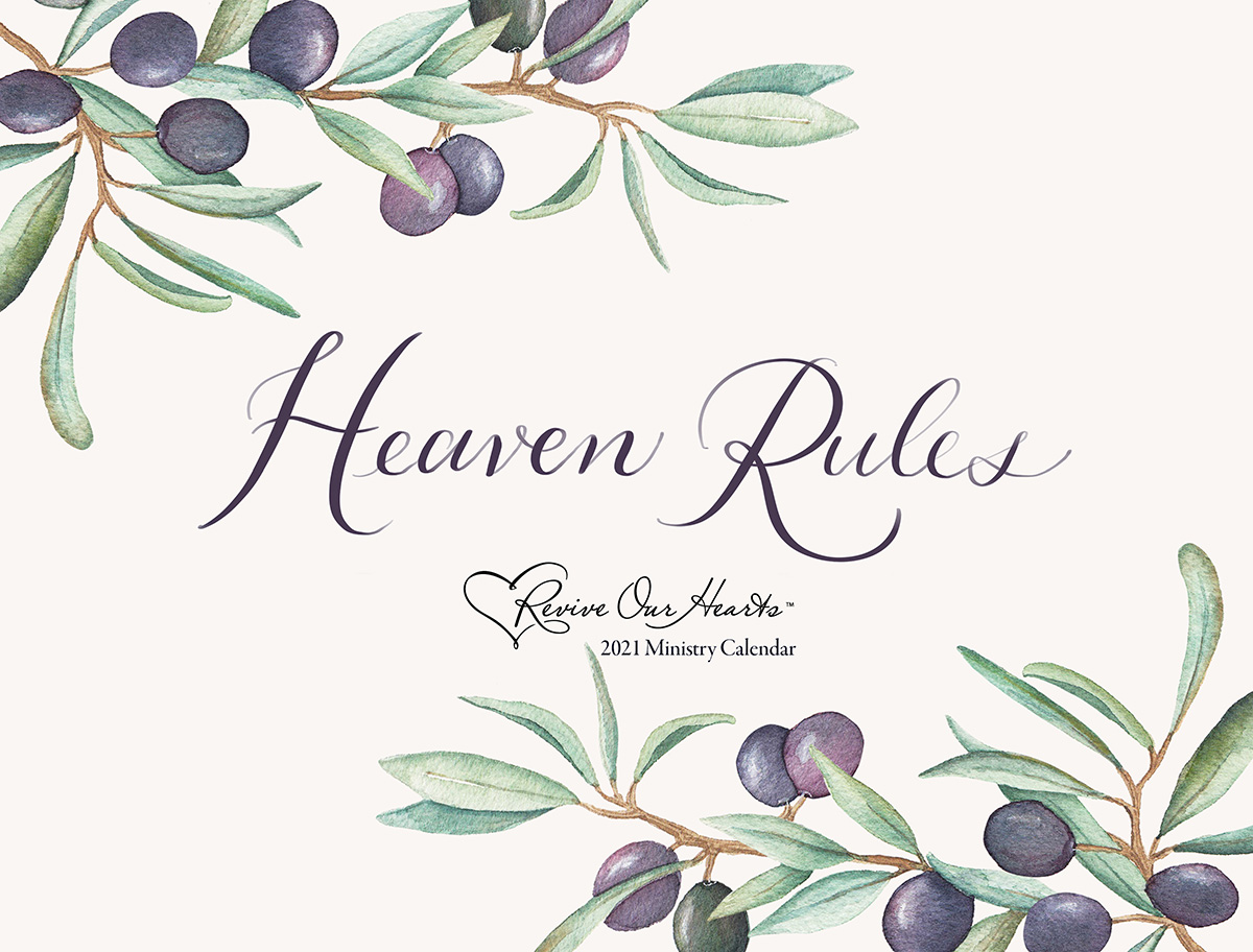 2021 Revive Our Hearts Calendar: Heaven Rules
