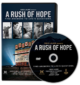 In thanks for your gift, you can receive A Rush of Hope on DVD