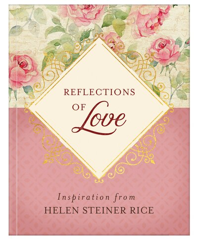 """""""Reflections of Love"""" Book by Helen Steiner Rice"""