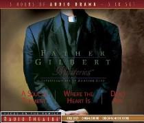 Radio Theatre: Father Gilbert Mysteries 1-3